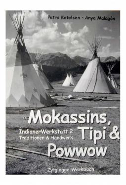 Indianer Werkstatt 2 - Mokassins, Tipi & Pow Wow