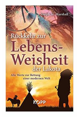 Rückkehr zur Lebensweisheit der Lakota