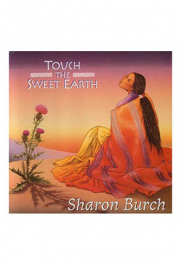 Burch Sharon - Touch the sweet earth