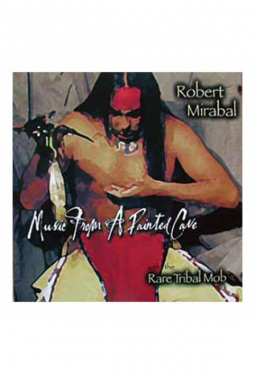 Mirabal Robert - Music Frome A Painted Cave