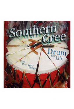 Pow Wow Songs - Southern Cree, Drum For Life